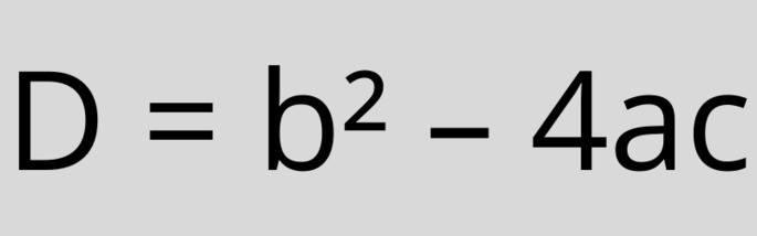 Формула дискриминанта D = b² – 4ac