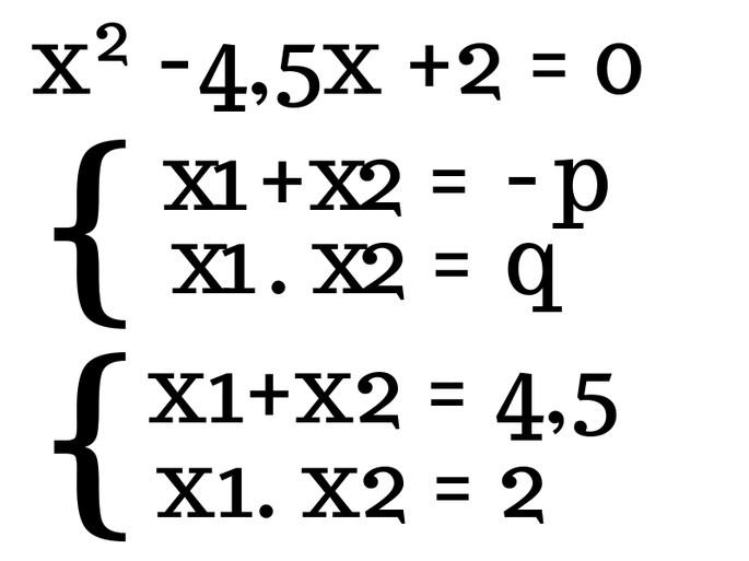 Пример x² −4,5x +2 = 0