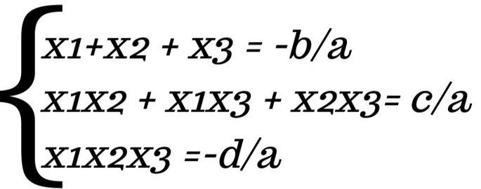 x1+x2 + x3 = −b/a, x1x2 + x1x3 + x2x3= c/a, x1x2x3 =−d/a